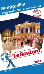 LE ROUTARD MONTPELLIER, AGGLOMERATION ET ENVIRONS 2014